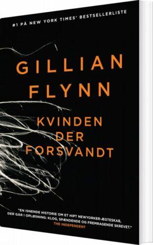 """Gillian Flynn: """"Gone Girl"""" / """"Kvinden, Der Forsvandt"""""""